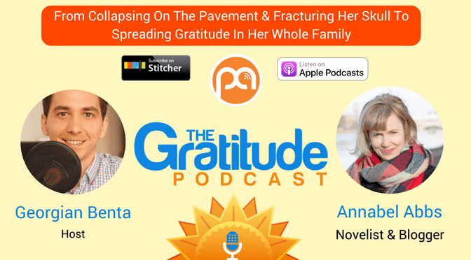 044: From Collapsing On The Pavement & Fracturing Her Skull To Spreading Gratitude In Her Whole Family – Annabel Abbs