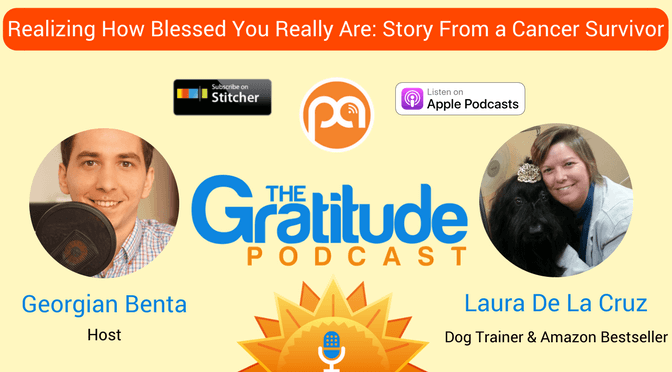 046: Realising How Blessed You Really Are: Story From a Cancer Survivor – Laura De La Cruz