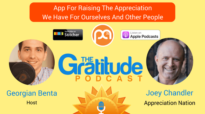 048: App For Raising The Appreciation We Have For Ourselves And Other People – Joey Chandler